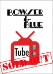 Bowser & Blue Tube DVD